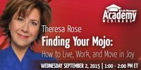 Webinar - Finding Your Mojo: How to Live, Work, and Move in Joy