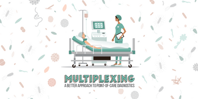 Multiplexing: A Better Approach to Point-of-Care Diagnostics