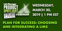 Plan for Success: Choosing and Integrating a LIMS
