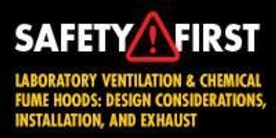 Laboratory Ventilation & Chemical Fume Hoods: Design Considerations, Installation, and Exhaust