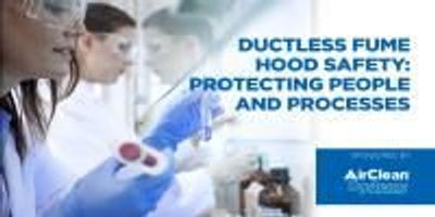 Ductless Fume Hood Safety: Protecting People and Processes