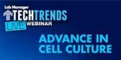 Webinar: Advances in Cell Culture