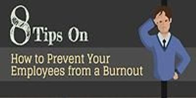 8 Tips on How to Prevent Your Employees from a Burnout