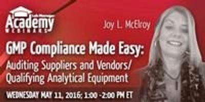 Webinar - GMP Compliance Made Easy: Auditing Suppliers and Vendors/Qualifying Analytical Equipment